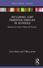 Including Lgbt Parented Families in Schools: Research to Inform Policy and Practice Cover Image