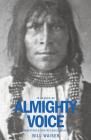 In Search of Almighty Voice: Resistance and Reconciliation Cover Image