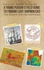 A Young Person's Field Guide to Finding Lost Shipwrecks Cover Image