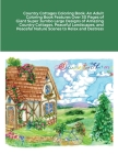 Country Cottages Coloring Book: An Adult Coloring Book Features Over 30 Pages of Giant Super Jumbo Large Designs of Amazing Country Cottages, Peaceful Cover Image
