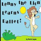 Lenny the Lion Learns Ballet! Cover Image