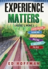 Experience Matters: (Here's Mine) Cover Image