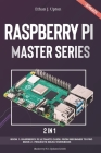 2 in 1: Rasberry Pi Master Series: Beginners Guide + Projects Workbook ( Rasberry Pi 4 Updated 2020) Cover Image