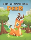 Kids Coloring Book Deer: A Super Fun Deer Coloring Books For Kids Unique Coloring Pages Vol-1 Cover Image