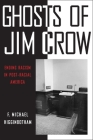Ghosts of Jim Crow: Ending Racism in Post-Racial America Cover Image
