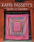 Kaffe Fassett's Quilts in Sweden: 20 Designs from Rowan for Patchwork Quilting Cover Image