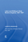 Labor and Writing in Early Modern England, 1567�667 Cover Image