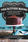 High Altitude Baking: 200 Delicious Recipes and Tips for Great High Altitude Cookies, Cakes, Breads and More Cover Image