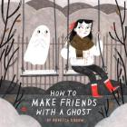 How to Make Friends with a Ghost Cover Image
