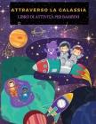 Attraverso La Galassia: Divertimento Galassie E Pianeti Pagine Da Colorare Per Ragazzi E Ragazze. Attività Spaziali E Libro Da Colorare Per I Cover Image