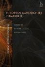 The Role of Monarchy in Modern Democracy: European Monarchies Compared (Hart Studies in Comparative Public Law) Cover Image