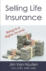 Selling Life Insurance: Rising to a Higher Income Cover Image