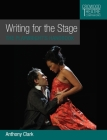 Writing for the Stage: The Playwright's Handbook (Crowood Theatre Companions) Cover Image