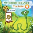 My Teacheris a Snake The Letter O Cover Image