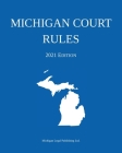 Michigan Court Rules; 2021 Edition Cover Image