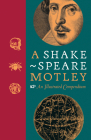 A Shakespeare Motley: An Illustrated Compendium Cover Image