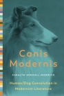 Canis Modernis: Human/Dog Coevolution in Modernist Literature (Animalibus #19) Cover Image