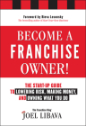 Become a Franchise Owner!: The Start-Up Guide to Lowering Risk, Making Money, and Owning What You Do Cover Image