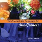 The Essential Oils Companion for Mindfullness Cover Image