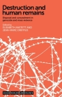 Destruction and Human Remains CB: Disposal and Concealment in Genocide and Mass Violence (Human Remains and Violence Mup) Cover Image