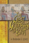Great Goddesses of Ancient Egypt Cover Image