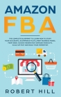 Amazon FBA: The Complete Blueprint to Learn How to Start Your Successful Ecommerce Fulfillment Business Model From Zero, Source Hi Cover Image