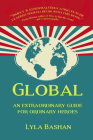 Global: An extraordinary guide for ordinary heroes Cover Image