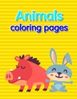 Animals coloring pages: Coloring Pages with Adorable Animal Designs, Creative Art Activities Cover Image