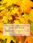 Family Fun Thanksgiving Activity Book: A Meaningful Good Time for All Ages Cover Image