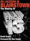On Location In Blairstown: The Making of Friday the 13th Cover Image