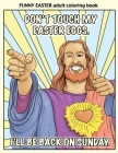 Funny Easter Adult Coloring Book: Easter Coloring Book for Adults With Funny Images and Memes for Relaxation and Laughter Cover Image