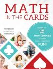 Math in the Cards: 100+ Games to Make Math Practice Fun Cover Image
