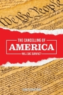 The Cancelling of America: Will She Survive? Cover Image