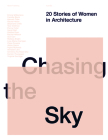 Chasing the Sky: 20 Stories of Women in Architecture Cover Image
