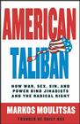 American Taliban: How War, Sex, Sin, and Power Bind Jihadists and the Radical Right Cover Image