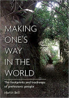 Making One's Way in the World: The Footprints and Trackways of Prehistoric People Cover Image