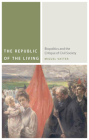 The Republic of the Living: Biopolitics and the Critique of Civil Society Cover Image