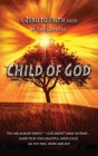 Child of God: You are already perfect - God doesn't make mistakes... Learn to be your beautiful inner child, all the time, inside an Cover Image