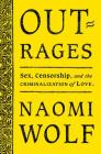 Outrages: Sex, Censorship and the Criminalization of Love Cover Image