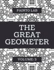 The Great Geometer: Geometric Coloring Pages, Shapes and Patterns For Adults, Teens and Kids - Vol.3 - Beautiful Book For Chilling Out Cover Image