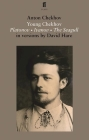 Young Chekhov: Platonov, Ivanov, the Seagull Cover Image