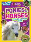 National Geographic Kids Ponies and Horses Sticker Activity Book: Over 1,000 Stickers! (NG Sticker Activity Books) Cover Image