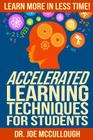 Accelerated Learning Techniques for Students: Learn More in Less Time Cover Image