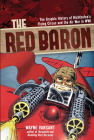 The Red Baron: The Graphic History of Richthofen's Flying Circus and the Air War in WWI (Zenith Graphic Histories) Cover Image