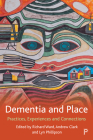 Dementia and Place: Practices, Experiences and Connections Cover Image