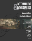 Mythmakers & Lawbreakers: Anarchist Writers on Fiction Cover Image