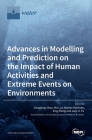 Advances in Modelling and Prediction on the Impact of Human Activities and Extreme Events on Environments Cover Image