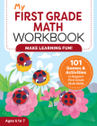 My First Grade Math Workbook: 101 Games & Activities to Support First Grade Math Skills Cover Image