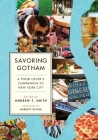 Savoring Gotham: A Food Lover's Companion to New York City Cover Image