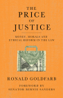 The Price of Justice: Money, Morals and Ethical Reform in the Law Cover Image